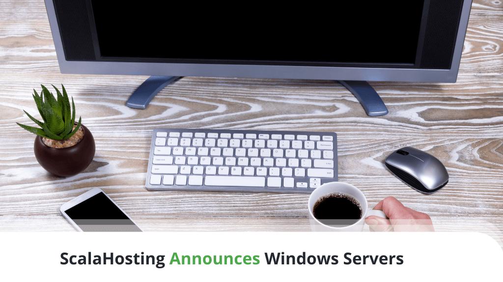 ScalaHosting Announces Windows Servers