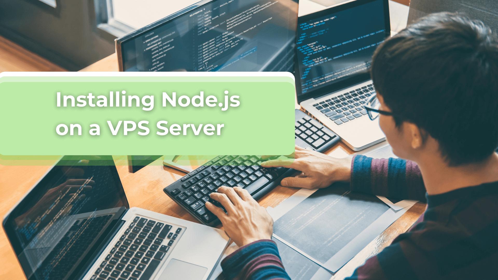 Installing Node.js on a VPS Server