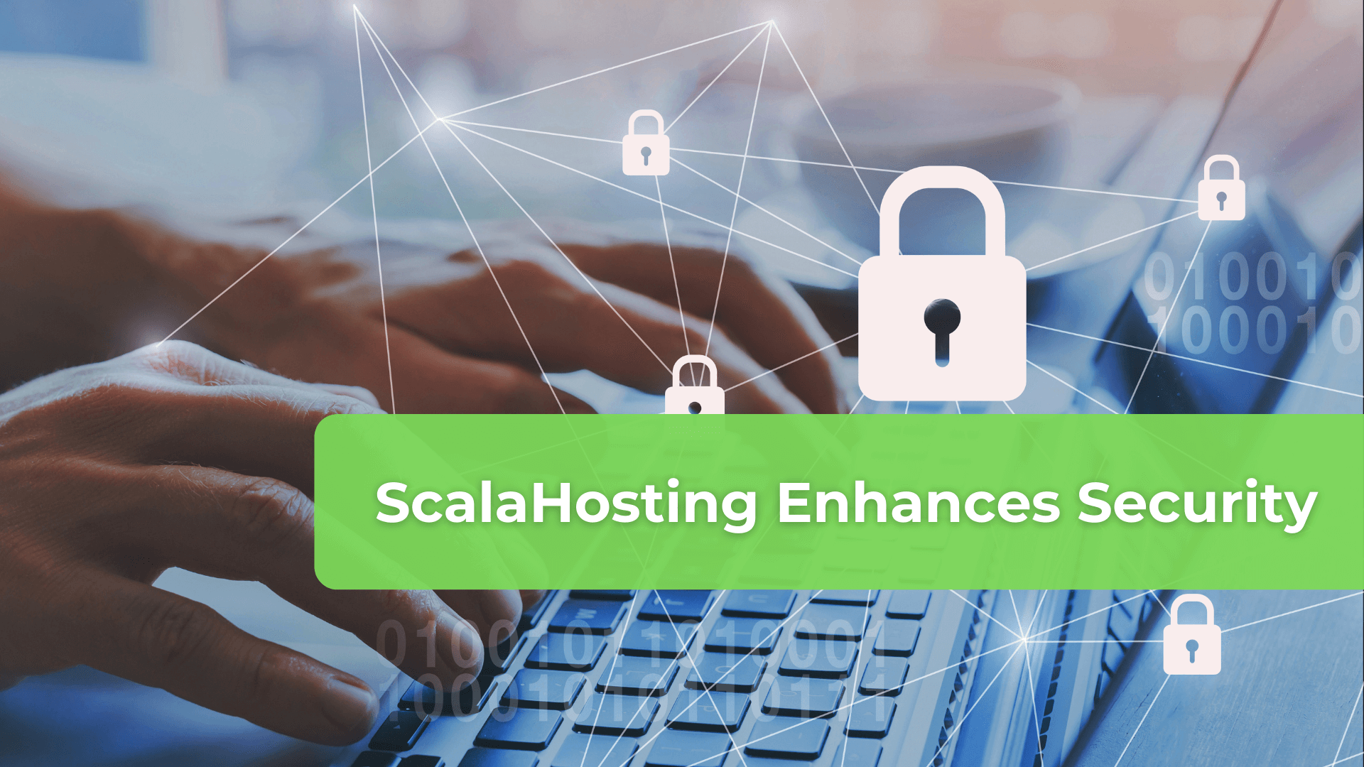 ScalaHosting Enhances Security