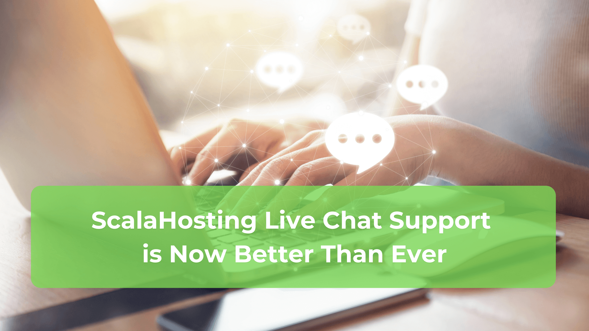 ScalaHosting Live Chat Support is Now Better Than Ever