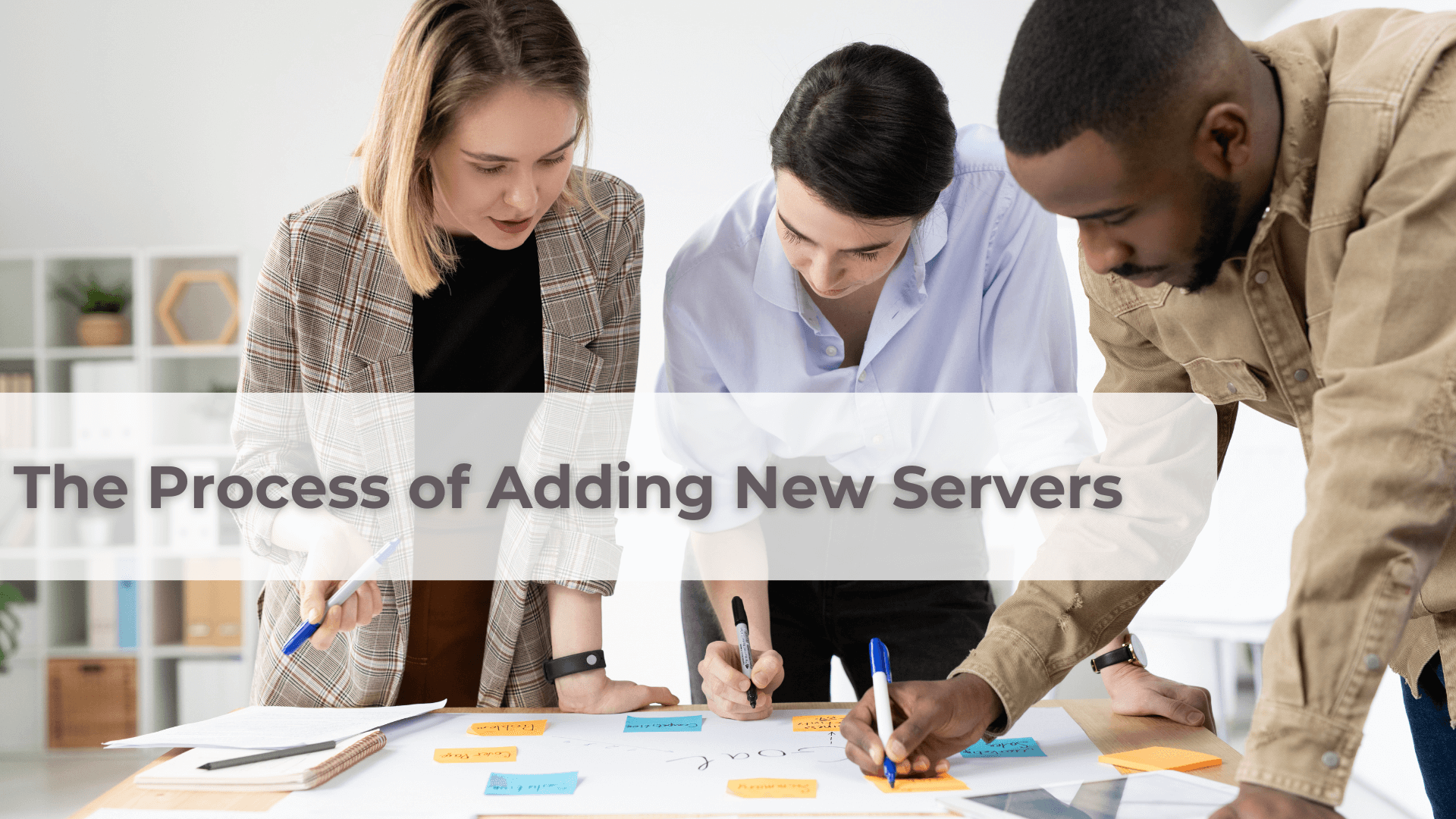 The Process of Adding New Servers