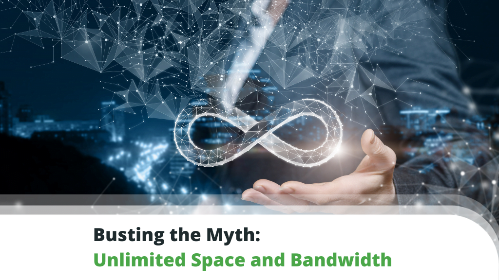 Busting the Myth: Unlimited Space and Bandwidth
