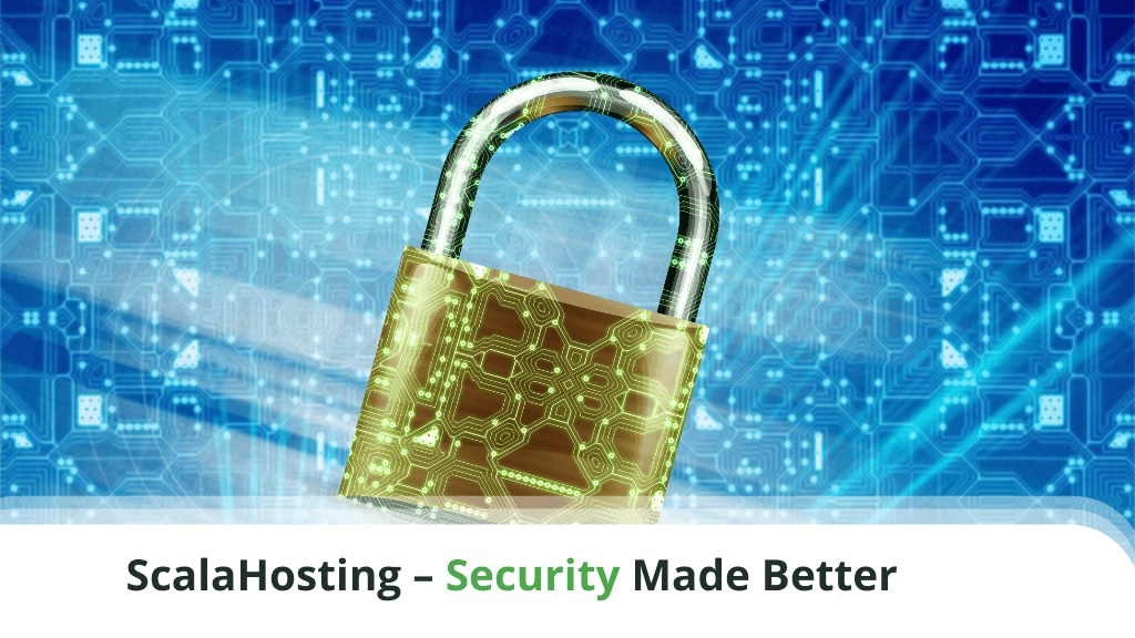 ScalaHosting - Security Made Better
