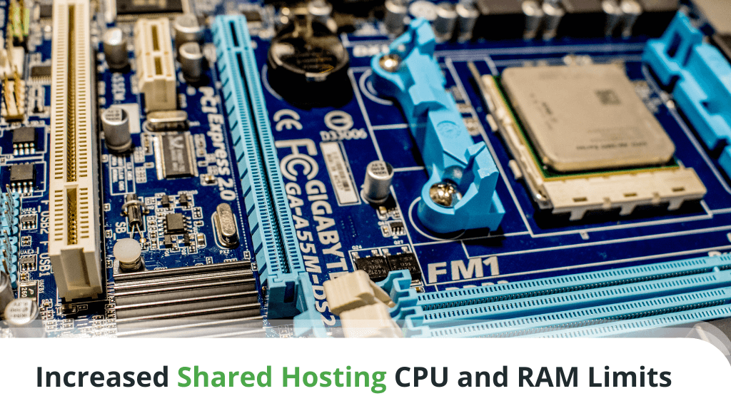 Increased Shared Hosting CPU and RAM Limits