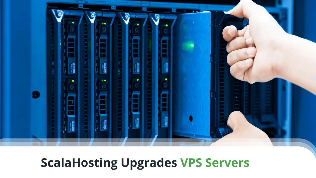ScalaHosting Upgrades VPS Servers