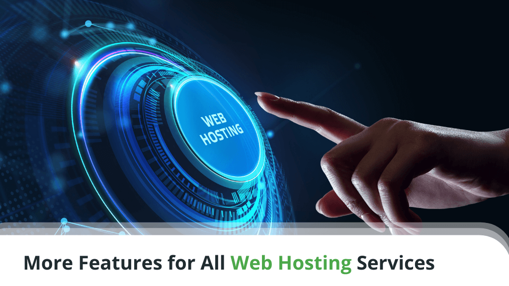 More Features for All Web Hosting Services