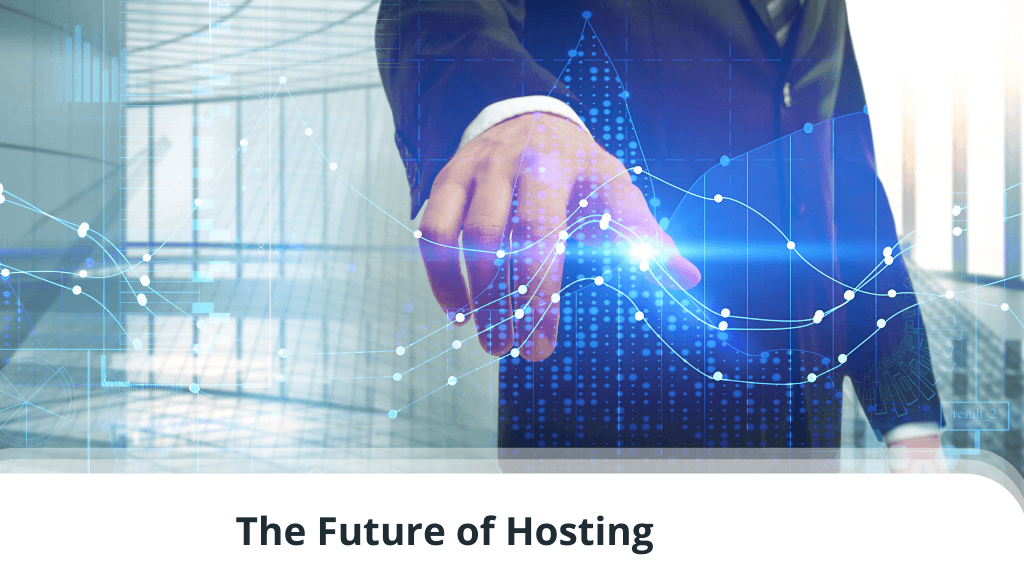 The Future of Hosting