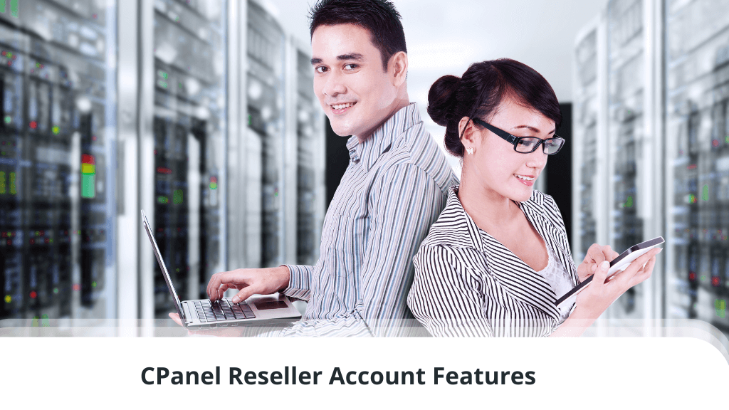 CPanel Reseller Account Features
