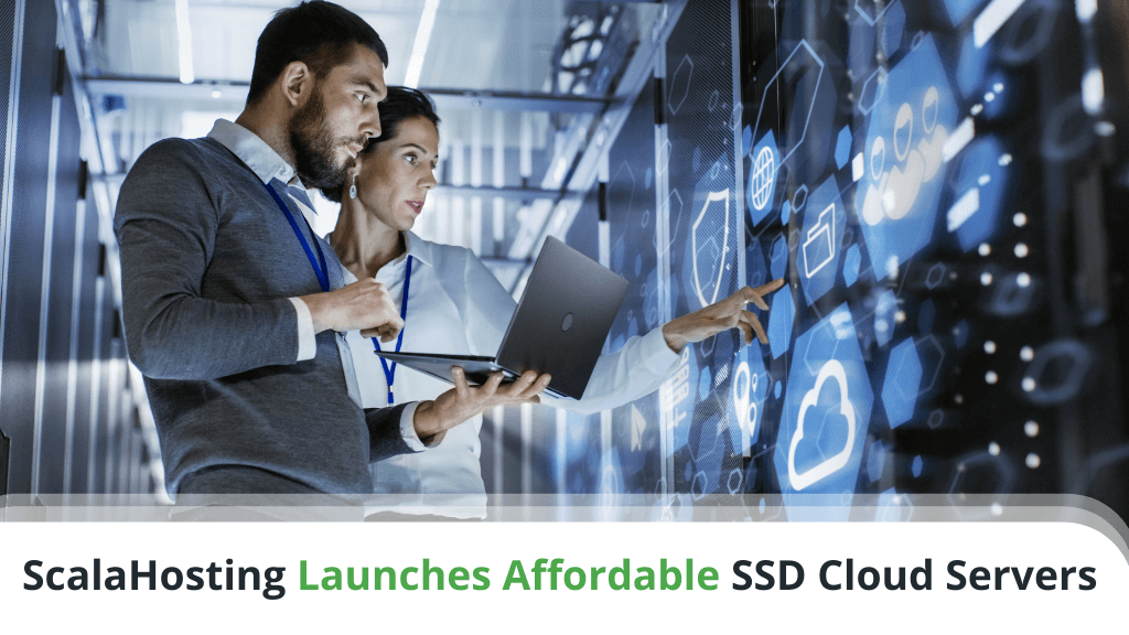 ScalaHosting Launches Affordable SSD Cloud Servers