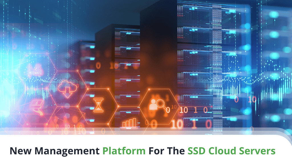 New Management Platform For The SSD Cloud Servers