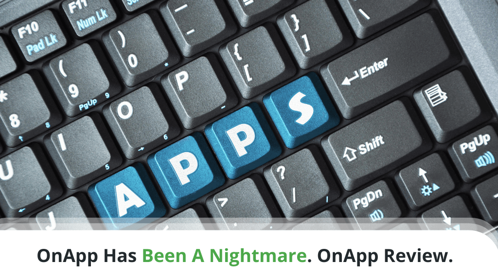 OnApp Has Been A Nightmare. OnApp Review.