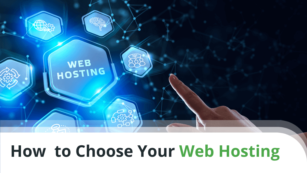 How to Choose Your Web Hosting