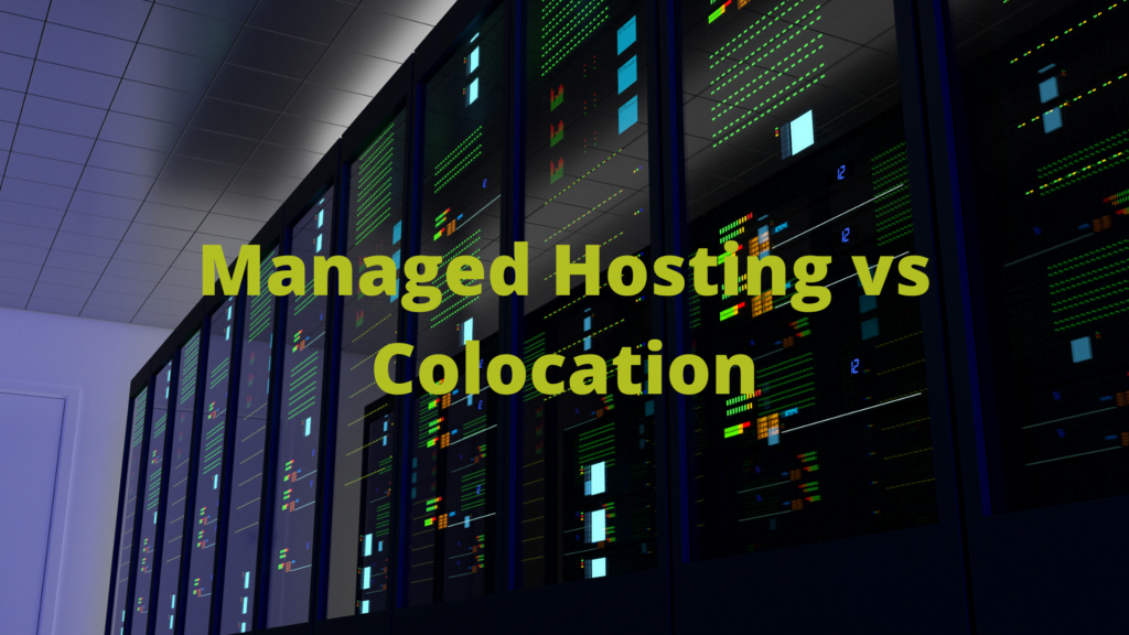Managed Hosting vs Colocation
