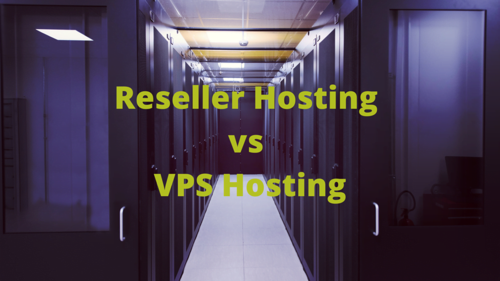 Reseller Hosting vs VPS Hosting Difference