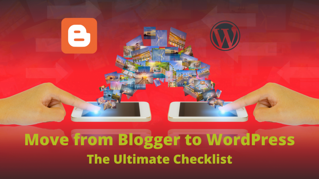 How to Move From Blogger to WordPress [Without SEO Damages]