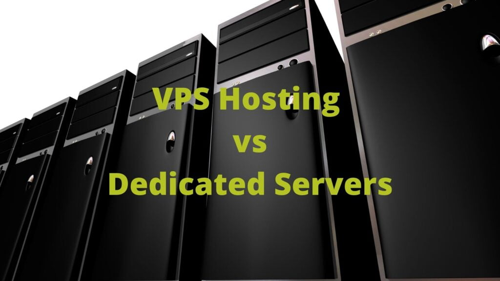 VPS Hosting vs Dedicated Servers