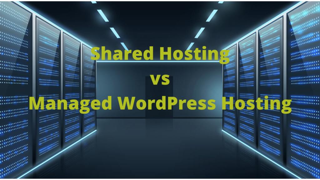 Shared Hosting vs Managed WordPress Hosting