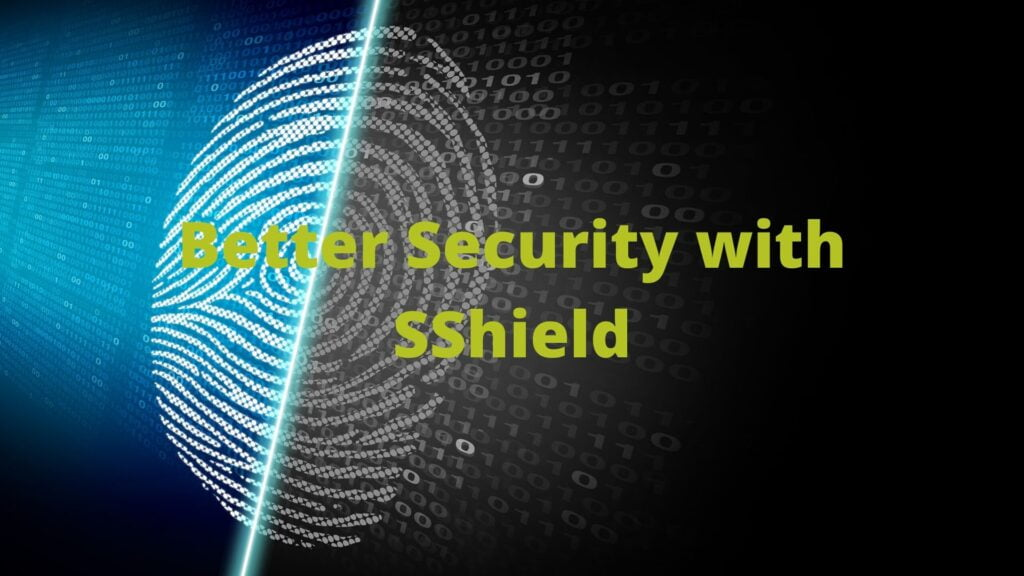 Better Security with SShield