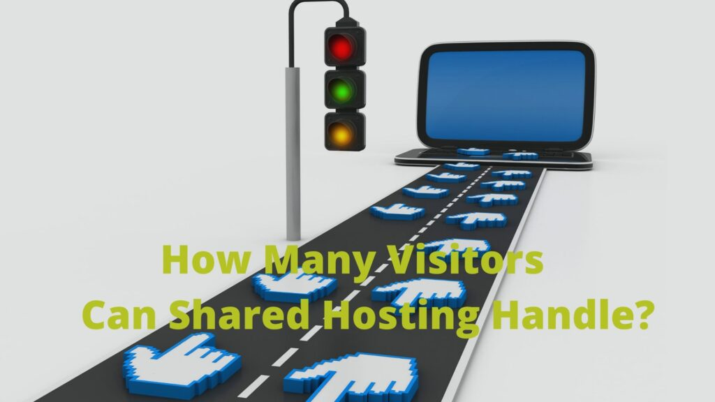 How Many Visitors Can Shared Hosting Handle?