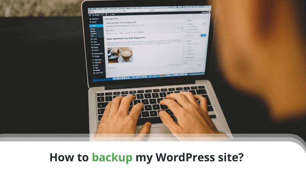 How to backup my WordPress site?