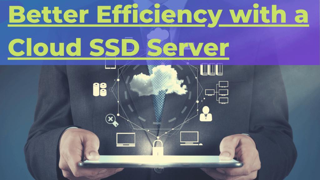 Better Efficiency with a Cloud SSD Server