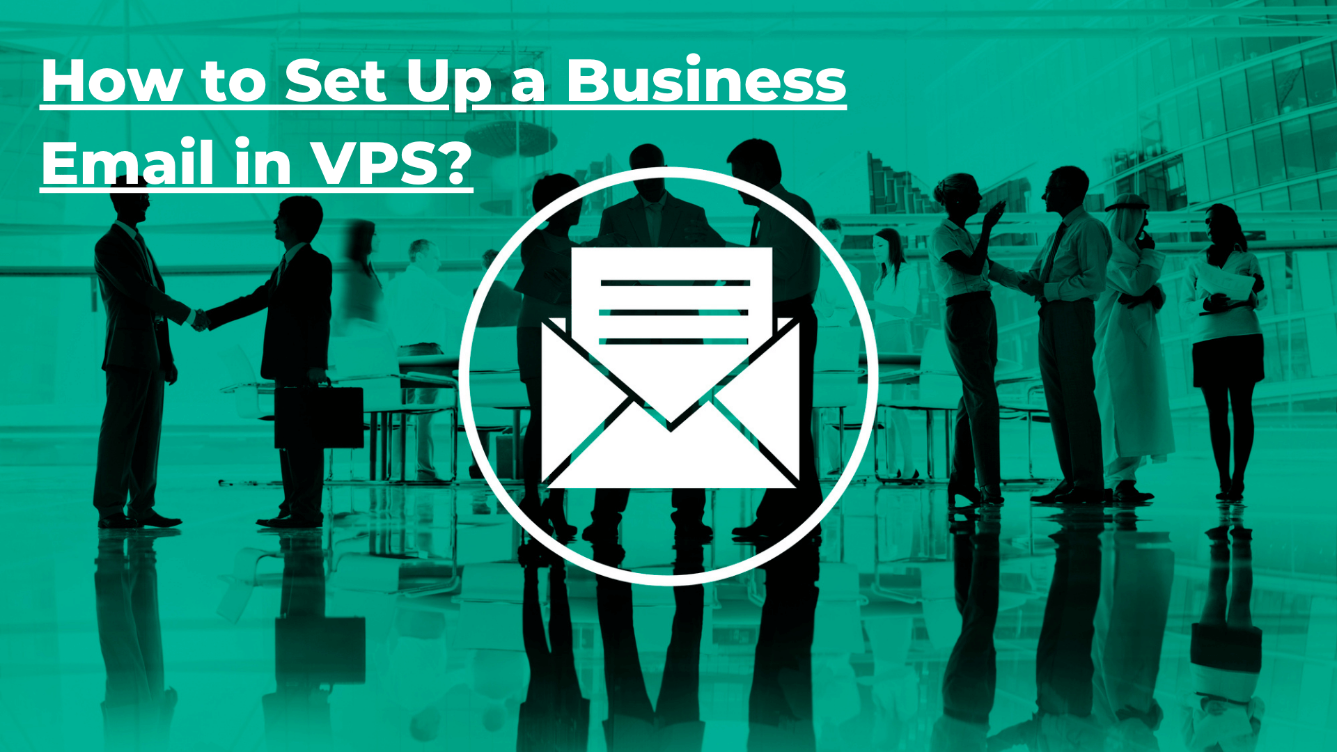 How to Set Up a Business Email in VPS?