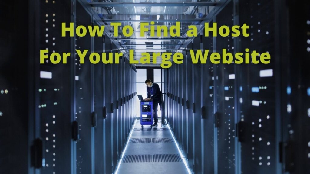 How to Find a Hosting Service for Your Large Website?