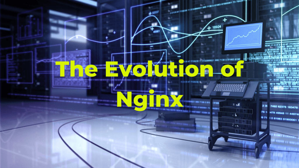 The Evolution of Nginx