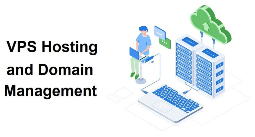 VPS Hosting and Domain Management
