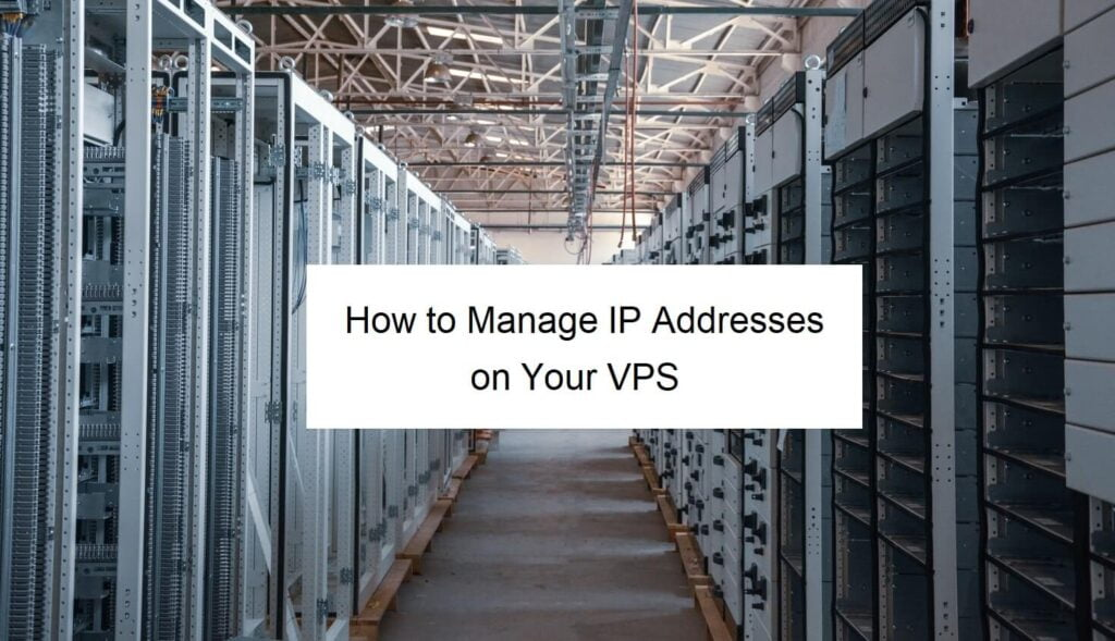 How to Manage IP Addresses on Your VPS