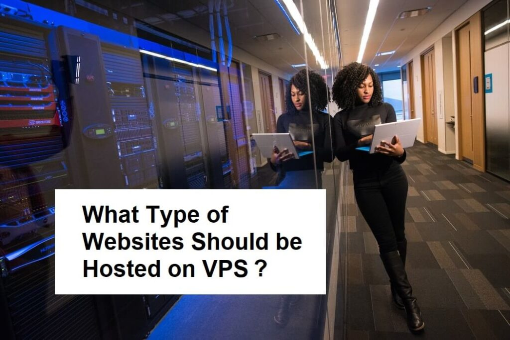 What Type of Websites Should be Hosted on VPS?