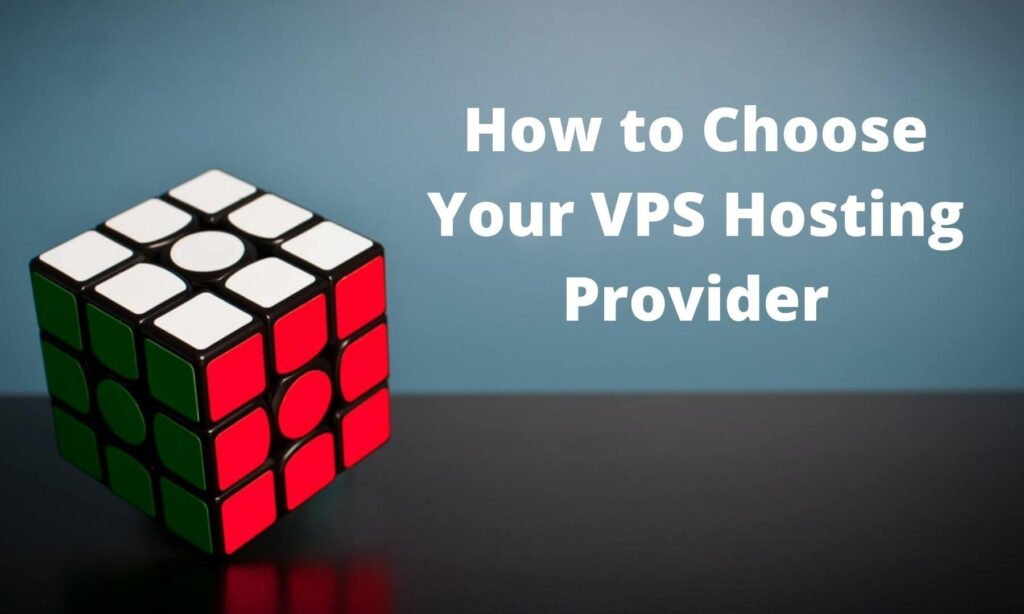 How to Choose Your VPS Hosting Provider