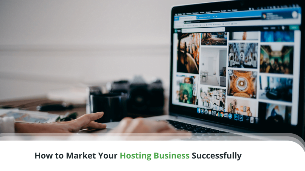 How to Market Your Hosting Business Successfully