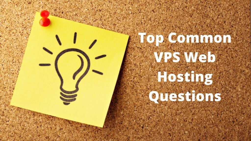 Top Common VPS Web Hosting Questions