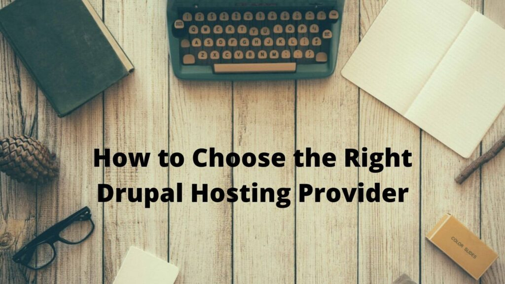 How to Choose the Right Drupal Hosting Provider