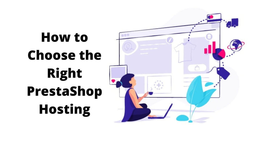 How to Choose the Right PrestaShop Hosting