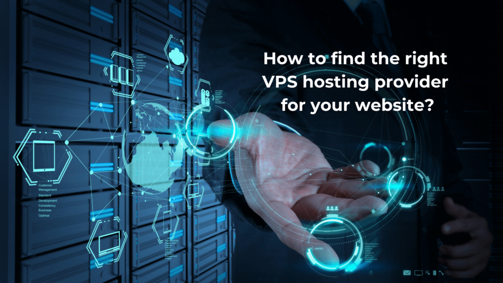 How to Find the Right VPS Hosting Provider for Your Website?
