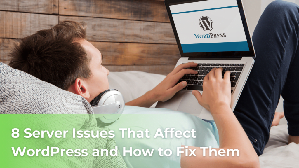 8 Server Issues That Affect WordPress and How to Fix Them
