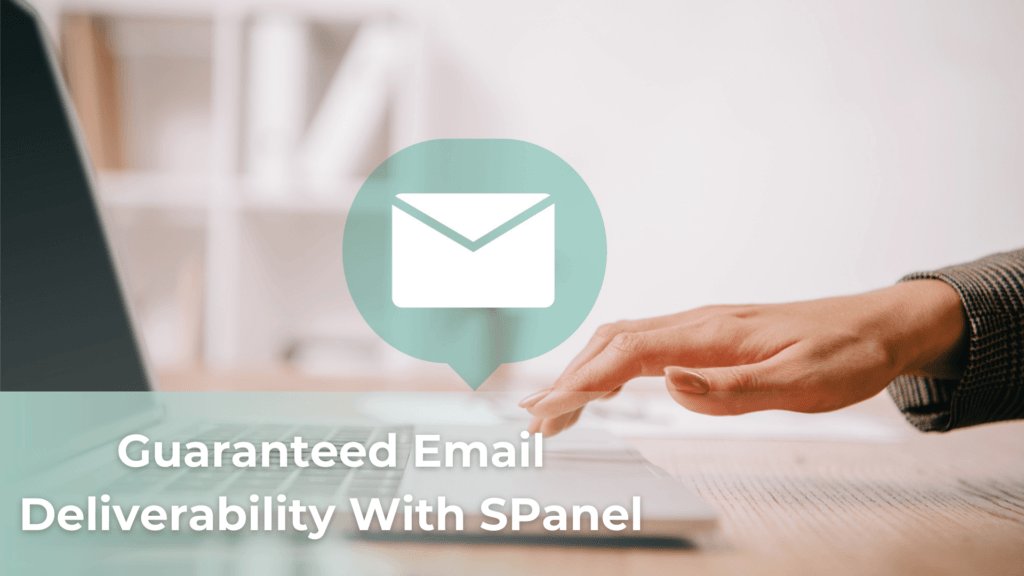 Guaranteed Email Deliverability With SPanel