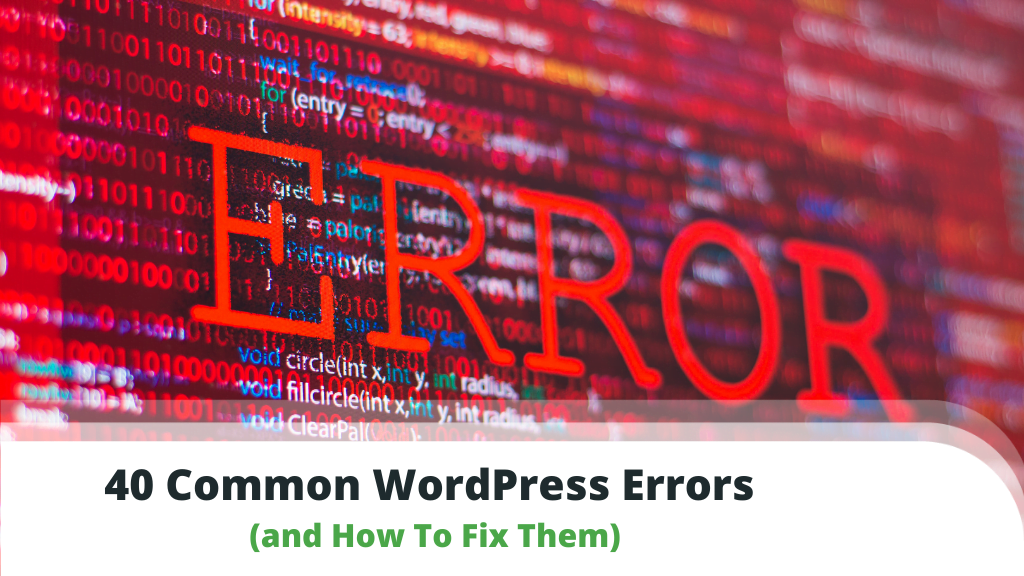 40 Common WordPress Errors and How to Fix Them