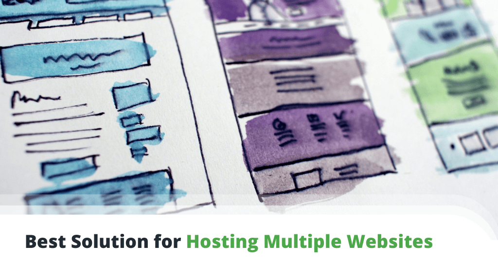 What is the Best Solution for Hosting Multiple Websites?