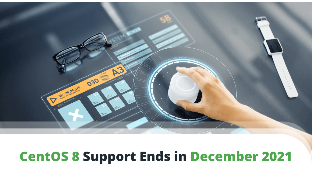 Breaking News: CentOS 8 Support Ends in December 2021