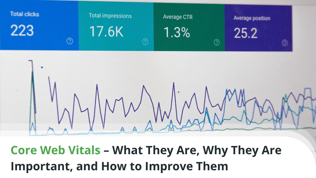 Core Web Vitals – What They Are, Why They Are Important, and How to Improve Them
