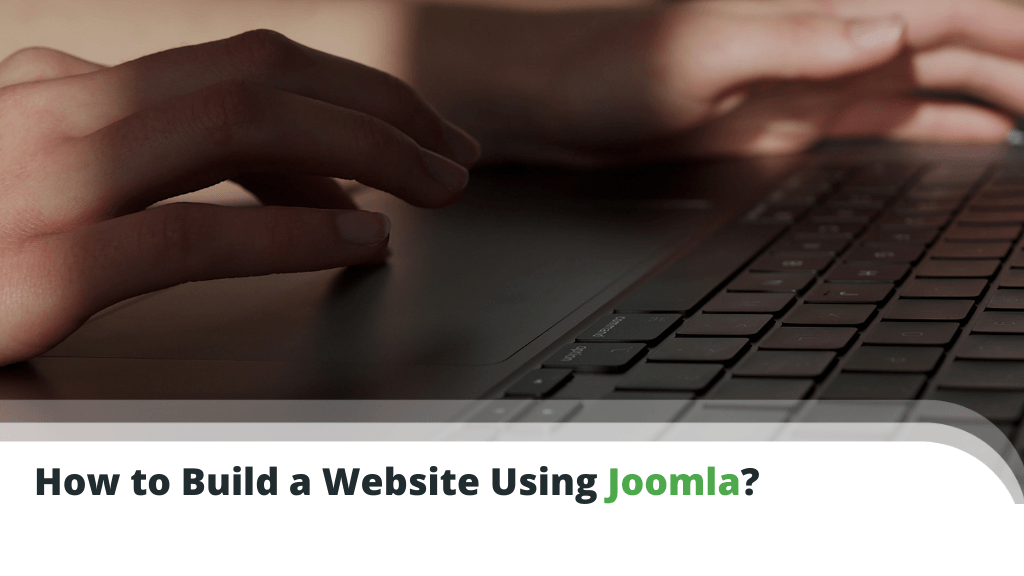 How to Build a Website Using Joomla?