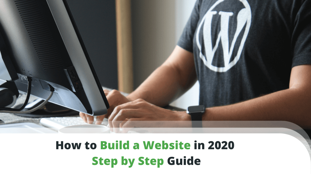 How to Build a Website in 2020 – Step by Step Guide