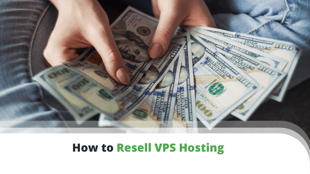 How to Resell VPS Hosting