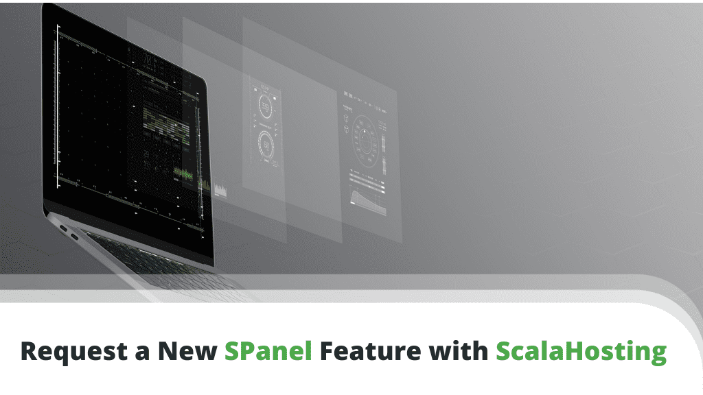 ScalaHosting Introduces SPanel Feature Requests