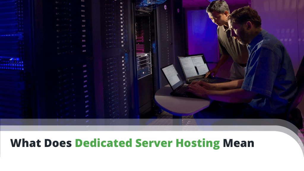 What Does Dedicated Server Hosting Mean