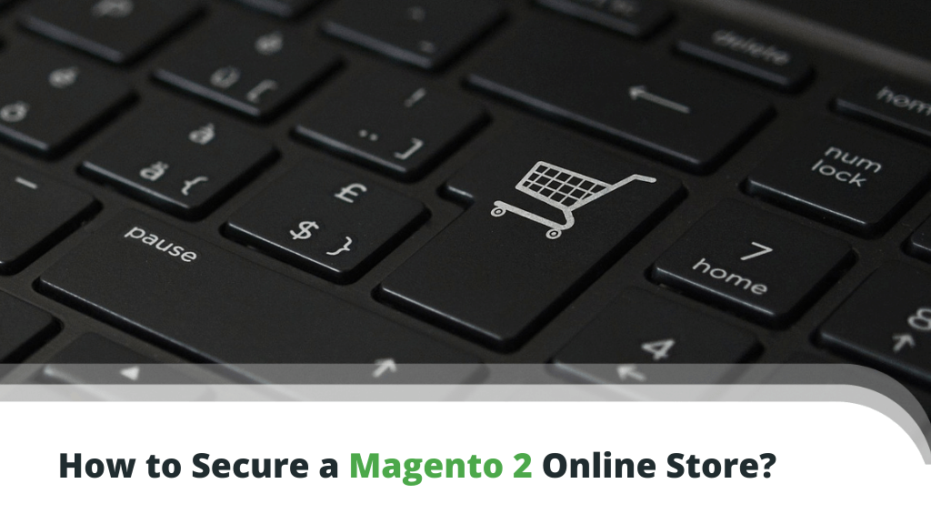 How to Secure а Magento 2 Online Store?