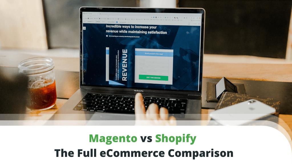 Magento vs Shopify - The Full eCommerce Comparison